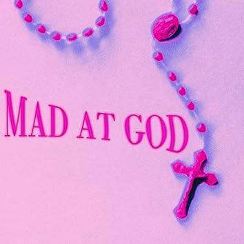 mad at god