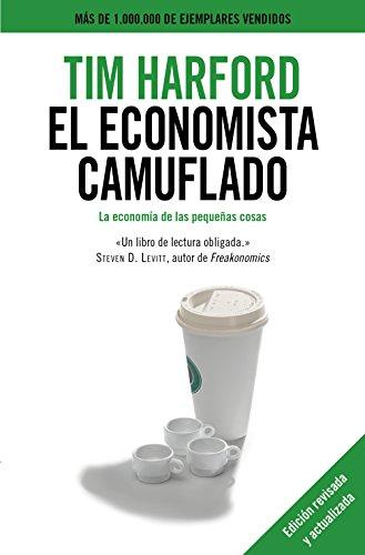 El economista camuflado: La economía de las pequeñas cosas