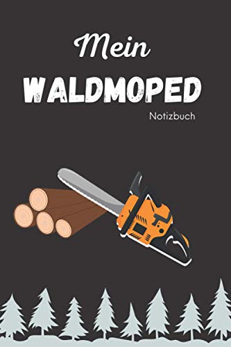 Mein Waldmoped notizbuch: Notieren Sie die Betriebsstunden Ihrer Motorsäge, oder halten Sie die Serviceintervalle Ihrer Kettensäge fest.