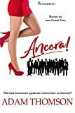 Ancora!: Disavventure di una donna sola alla ricerca dell'Amore Vero - Romanzo rosa.