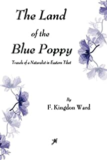 The Land of the Blue Poppy: Travels of a Naturalist in Eastern Tibet