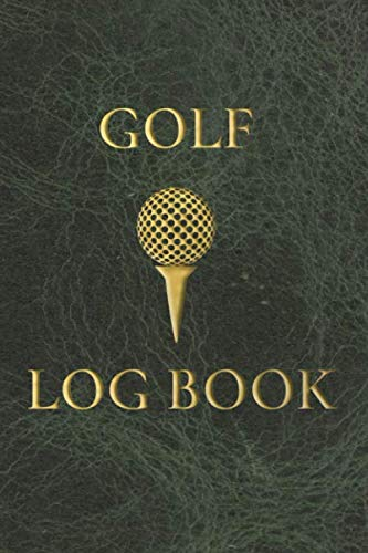 Golf Log Book: Club Yardage Chart, Golfing Handicap and Stats Log Book, Progress Tracker Journal, Scorecard, Gift for Golfer, 6 x 9 inches, 120 pages