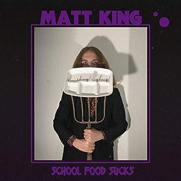 School Food Sucks (feat. Chris M King)