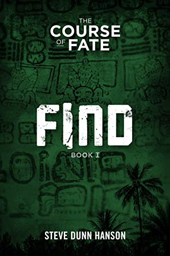 FIND: Book One, The Course of Fate trilogy. Fiction? We'll see.