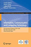 Information, Communication and Computing Technology: 5th International Conference, ICICCT 2020, New Delhi, India, May 9, 2020, Revised Selected Papers (Communications in Computer and Information Science, 1170)