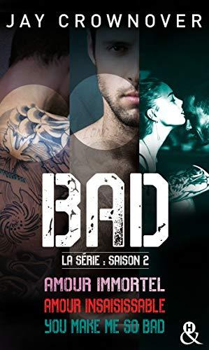 Bad - La série : saison 2 : Amour Immortel - Amour insaisissable - You make me so bad