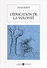 Leducation De La Volonte
