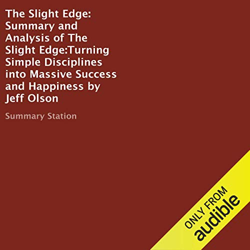 Summary and Analysis of The Slight Edge: Turning Simple Disciplines into Massive Success and Happiness by Jeff Olson Titelbild