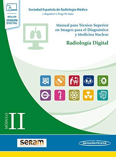 Modulo II. Radiologia digital (incluye version digital): SERAM Sociedad Española de Radiología Médica (Incluye versión digital)