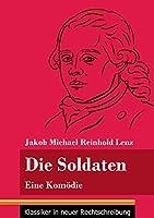 Die Soldaten: Eine Komoedie (Band 21, Klassiker in neuer Rechtschreibung)