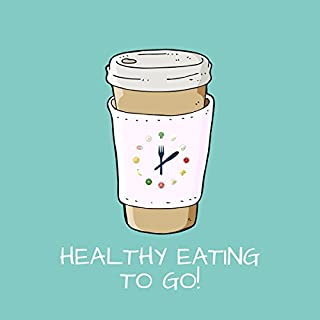 Healthy Eating to Go! Titelbild