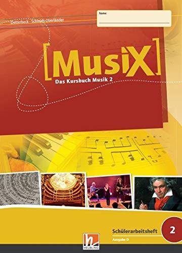 MusiX 2. Schülerarbeitsheft. Ausgabe Deutschland: Klasse 7/8: Das Kursbuch Musik 2. Klasse 7/8