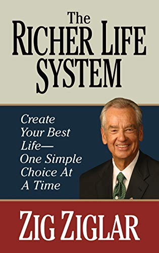 The Richer Life System: Create Your Best Life - One Simple Choice...