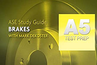Complete ASE A5 Brakes Test Prep Program