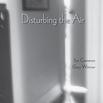 Disturbing the Air