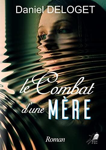 Le Combat d'une Mère: Roman (L2L.LITTERATURE) (French Edition)