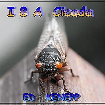 I 8 A Cicada