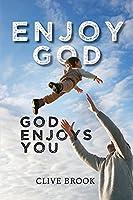 Enjoy God, God Enjoys You