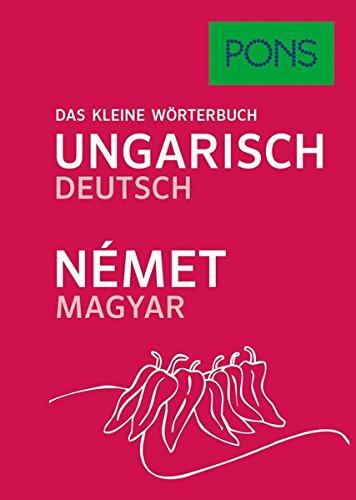 PONS Das Kleine Wörterbuch Ungarisch. Ungarisch-Deutsch/Német-Magyar