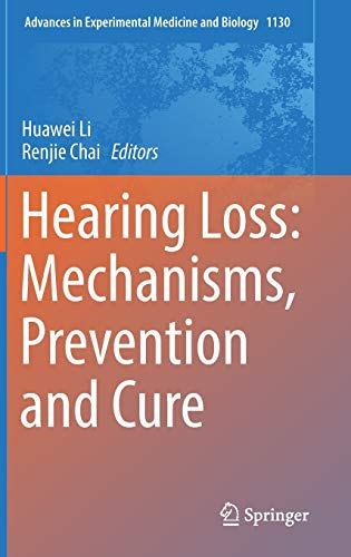 Hearing Loss: Mechanisms, Prevention and Cure (Advances in Experimental Medicine and Biology (1130), Band 1130)