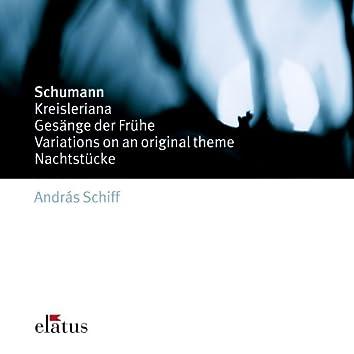 Schumann : Kreisleriana, Gesänge der Frühe, Variations & Nachtstücke
