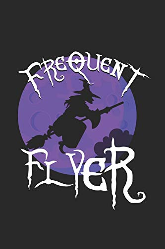 Frequent Flyer: Halloween blank journal pages for all horror fans | 120 pages for vampires, ghouls, witches and zombies | 6x9