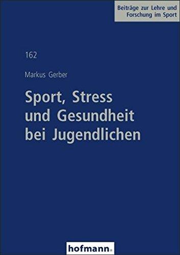 Sport, Stress und Gesundheit bei Jugendlichen (Beiträge zur Lehre und Forschung im Sport)