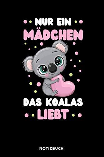 Nur ein Mädchen das Koalas liebt: Notizbuch für Koala Liebhaber | liniert | 120 Seiten | ca. A5 Format (15.24cm x 22.86 cm)