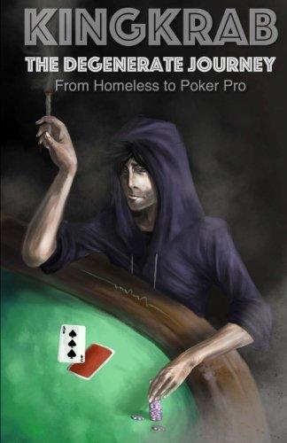 KingKrab: The Degenerate Journey: From Homeless to Poker Pro