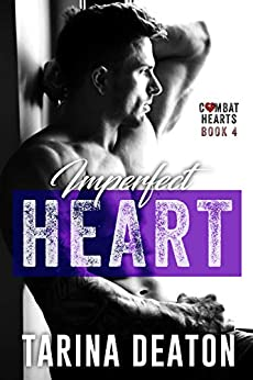 Imperfect Heart (Combat Hearts Book 4) by [Tarina Deaton, Jessica Snyder]