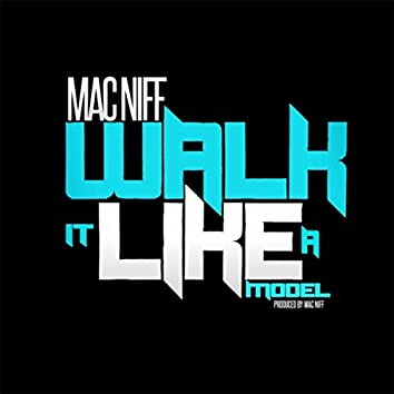 Walk It Like a Model