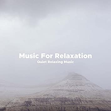 Music For Relaxation - Quiet Relaxing Music