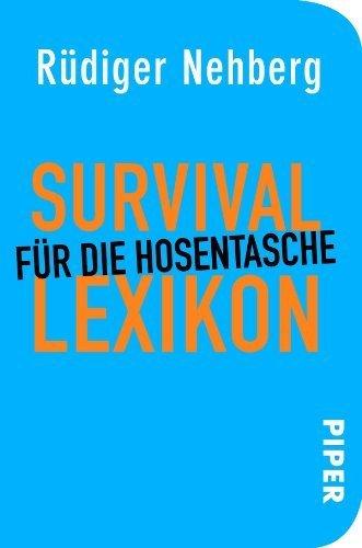 Survival-Lexikon für die Hosentasche: Mit Zeichnungen von Julia Klaustermeyer by Rüdiger Nehberg(13. August 2012)