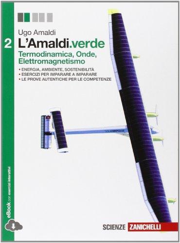 L'Amaldi.verde. Per le Scuole superiori. Con e-book. Con espansione online. Termodinamica, onde, elettromagnetismo (Vol. 2)