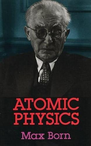 Atomic Physics: 8th Edition (Dover Books on Physics & Chemistry) (Dover Books on Physics and Chemist