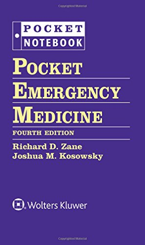 Compare Textbook Prices for Pocket Emergency Medicine Pocket Notebook Fourth Edition ISBN 9781496372802 by Zane MD  FAAEM, Richard D,Kosowsky MD  FACEP, Joshua M.