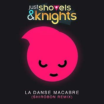 Just Shovels & Knights - La Danse Macabre (Shirobon Remix)