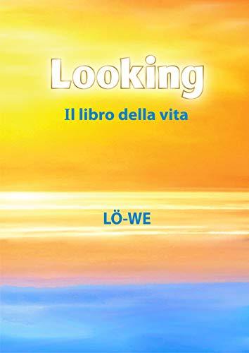 Looking: Il libro della vita (Italian Edition)