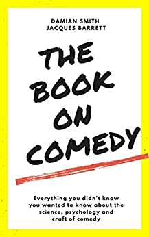 The Book On Comedy by [Damian Smith, Jacques Barrett]
