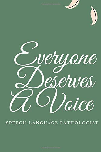 Everyone Deserves A Voice Speech-Language Pathologist: SLP Gifts, Speech Therapist Notebook, Best Speech Therapist Notebook, Floral SLP Gift For Notes ... Therapy Gifts, 6x9 college ruled notebook