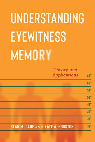 Understanding Eyewitness Memory: Theory and Applications (Psychology and Crime)の詳細を見る