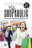 Yo, shopaholic: Stop a las compras compulsivas (Talento)