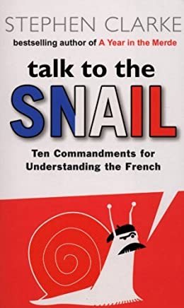 Talk to the Snail by Stephen Clarke(1905-06-29)