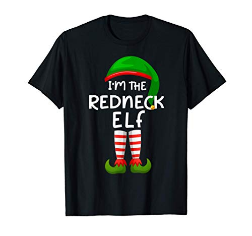 I'm The Redneck Elf Funny Elf Family Matching Christmas T-Shirt