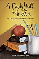 A Daily Walk with God: A 365-Day Devotional for Students