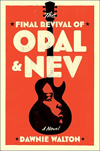 The Final Revival of Opal & Nev by [Dawnie Walton]