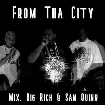 From Tha City (feat. San Quinn & Big Rich)