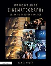 Introduction to Cinematography: Learning Through Practice