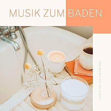 Musik zum Baden: Lieder für die Badewanne, beruhigende Musik