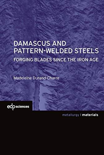 Damascus and pattern-welded steels (MATERIAUX)